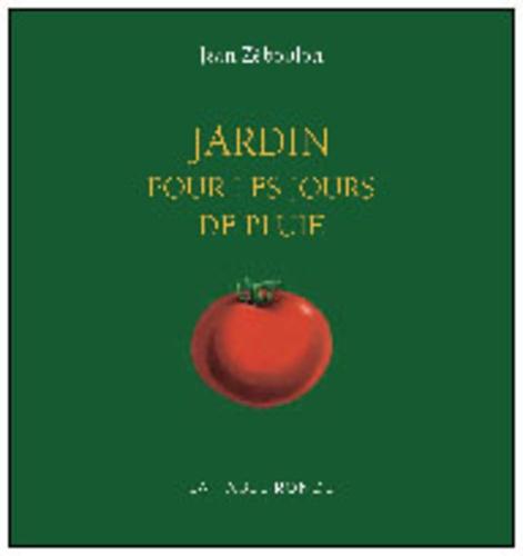 Jean Zéboulon - Jardin pour les jours de pluie.