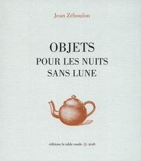 Jean Zéboulon - Objets pour les nuits sans lune.