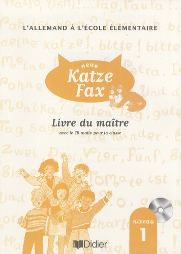 Jean Zehnacker et Françoise Lutz - L'allemand à l'école élémentaire neue Katze Fax niveau 1 - Livre du maître. 1 CD audio
