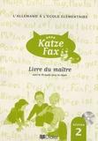 Jean Zehnacker et Françoise Lutz - L'allemand à l'école élémentaire Neue Katze Fax niveau 2 - Livre du maître. 1 CD audio