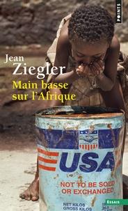 Jean Ziegler - Main basse sur l'Afrique - La recolonisation.