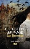 Jean Zimmerman - La petite sauvage.