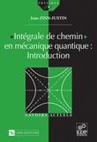 Jean Zinn-Justin - Intégrale de chemin en mécanique quantique : Introduction.
