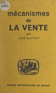 Jean Zlatiev et Pierre Herbin - Mécanismes de la vente - Préparation, réalisation et contrôle de l'activité commerciale.