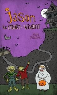Jean Zoubar - Jason, le mort-vivant.