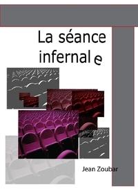 Jean Zoubar - La séance infernale.