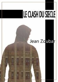 Jean Zoubar - Le clash du siècle.