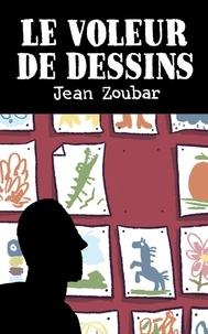 Jean Zoubar - Le voleur de dessins.