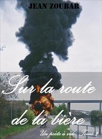Jean Zoubar - Sur la route de la bière.