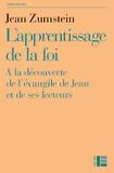 Jean Zumstein - L'apprentissage de la foi - A la découverte de l'évangile de Jean et de ses lecteurs.
