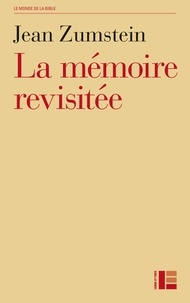 La mémoire revisitée- Etudes johanniques - Jean Zumstein |