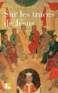 Jean Zumstein - Sur les traces de Jésus - Un essai de spiritualité chrétienne.