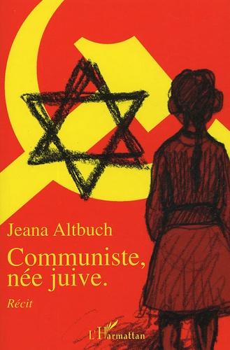 Jeana Altbuch - Communiste, née juive.