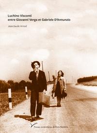 Jeanclaude Arnod - Luchino Visconti entre Giovanni Verga et Gabriele D'Annunzio.