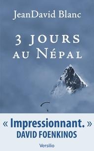 JeanDavid Blanc - Trois jours au Népal.