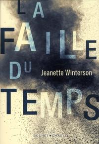 Jeanette Winterson - La faille du temps.