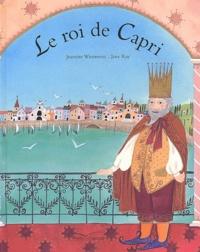 Jeanette Winterson et Jane Ray - Le roi de Capri.