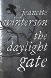 Jeanette Winterson - The Daylight Gate.