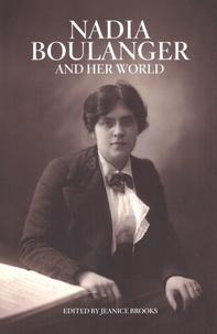 Jeanice Brooks - Nadia Boulanger and Her World.