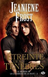 Jeaniene Frost - Le monde de la chasseuse de la nuit Tome 2 : L'étreinte des ténèbres.