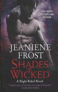Jeaniene Frost - Night Rebel  : Shades of Wicked.