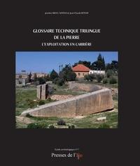Jeanine Abdul Massih et Jean-Claude Bessac - Glossaire technique trilingue de la pierre - L'exploitation en carrière.