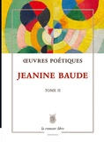 Jeanine Baude - Oeuvres poétiques.