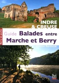 Guide des balades entre Marche et Berry - Jeanine Berducat pdf epub