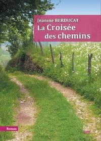 Jeanine Berducat - La croisée des chemins.