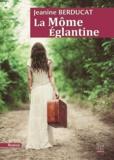 Jeanine Berducat - La Môme Eglantine.