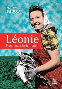 Jeanine Berducat - Léonie femme de la terre.