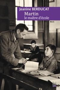 Jeanine Berducat - Martin le maître d'école.
