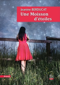 Jeanine Berducat - Une moisson d'étoiles.