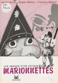 Jeanine Borrel et Brigitte Melluso - Les images d'un voyage - Marionnettes.