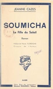 Jeanine Cazes et Marcel Florenchie - Soumicha - La fille du soleil.