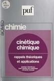 Jeanine Chamboux et Jean Tardieu de Maleissye - Cinétique chimique - Rappels théoriques et applications.