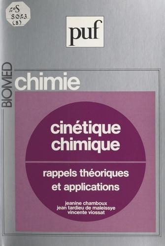 Cinétique chimique. Rappels théoriques et applications