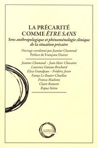 Jeanine Chamond - La précarité comme être sans - Sens anthropologique et phénoménologie clinique de la situation précaire.