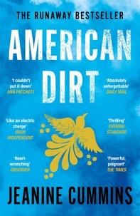 Jeanine Cummins - American Dirt - THE SUNDAY TIMES AND NEW YORK TIMES BESTSELLER.
