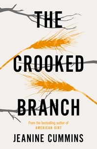 Jeanine Cummins - The Crooked Branch.