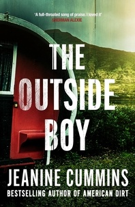 Ebooks gratuits télécharger le format txt The Outside Boy CHM iBook par Jeanine Cummins