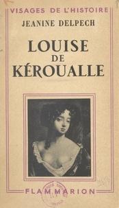 Jeanine Delpech - Louise de Kéroualle.