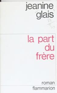 Jeanine Glais - La part du frère.
