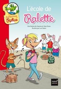 Jeanine Guion et Jean Guion - L'école de Ralette suivi de la tarte de Raldo.