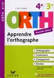 Jeanine Guion et Jean Guion - ORTH Apprendre l'orthographe 4e / 3e.