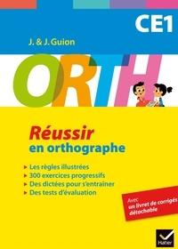 Jeanine Guion et Jean Guion - Orth CE1 - Réussir en orthographe.