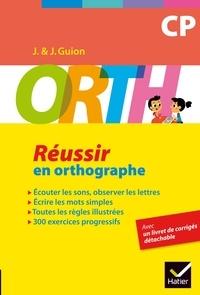 Jeanine Guion et Jean Guion - ORTH CP - Réussir en orthographe.