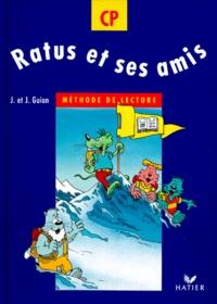 Jeanine Guion et Jean Guion - RATUS ET SES AMIS CP - Méthode de lecture.