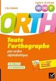 Jeanine Guion et Jean Guion - Toute l'orthographe par ordre alphabétique CM1-CM2-6e Orth - Avec un livret de corrigés détachable.