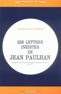 Jeanine Kohn-Etiemble - 226 lettres inédites de Jean Paulhan - Contribution à l'étude du mouvement littéraire en France (1933-1967).